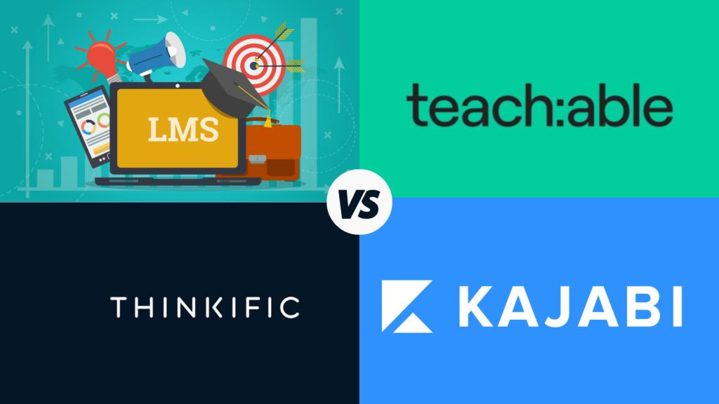 teachable vs thinkific vs kajabi